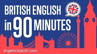 This is your ultimate compilation to get started with British English in 90 minutes! Don't forget to create your free account here https://goo.gl/eWBYb3 to access personalized lessons, tons of video series, wordlists and more! ↓Check how below↓Step 1: Go to  https://goo.gl/eWBYb3Step 2: Sign up for a Free Lifetime Account - No money, No credit card requiredStep 3: Achieve Your Learning Goal and master English the fast, fun and easy way! In this video, you'll get started with British English. You will discover the key points of British English Grammar! This is THE place to start if you want to start learning British English.Follow and write to us using hashtag #EnglishClass101 - Facebook : https://www.facebook.com/EnglishClass101 - Google Plus : https://plus.google.com/+EnglishClass101 - Twitter : https://twitter.com/EnglishClass101