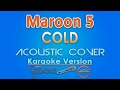 Maroon 5 - Cold feat. Future KARAOKE (Acoustic) by GMusic