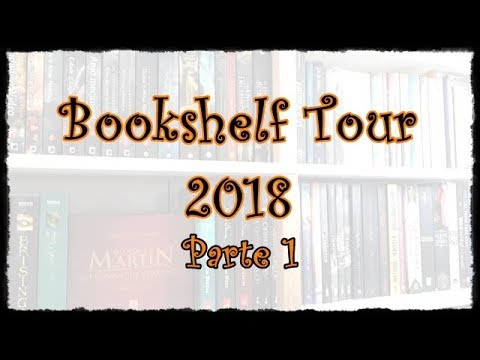 Bookshelf Tour 2018: Parte 1 | VEDA #12 | Um Livro e Só