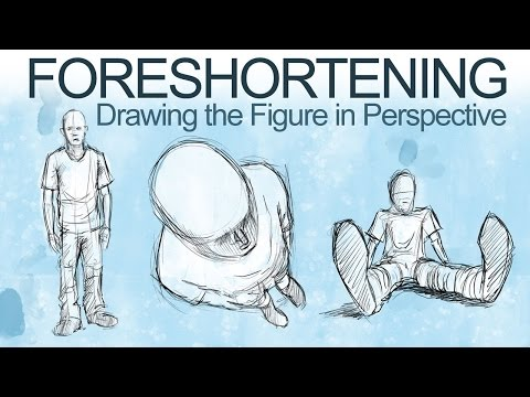 How To Draw The Figure In Perspective - Foreshortening