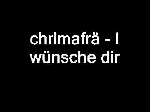 chrimafrä - I wünsche dir