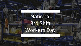 National 3rd Shift Workers Day 2017!