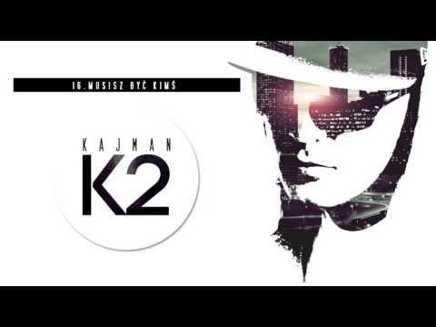 Tekst piosenki Kajman - Musisz być kimś po polsku