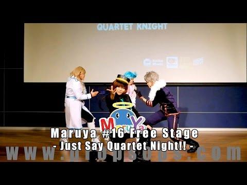 Maruya #16 | Quartet Knight – Jusy Say Quartet Night
