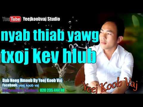 yawg thiab nyab txoj kev hlub, 11 / 10 / 2017 (видео)
