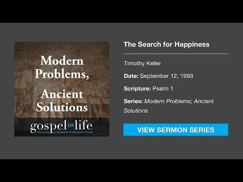 The Search For Happiness – Timothy Keller [Sermon]