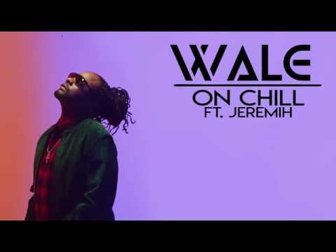 Wale - On Chill ft. Jeremih (lyrics)