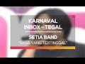 Setia Band - Rasa yang Tertinggal (Karnaval Inbox Tegal)