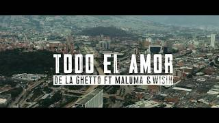De La Ghetto - Todo El Amor (feat. Maluma & Wisin)[Official Video]