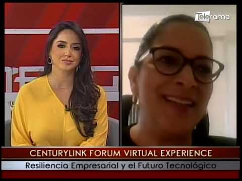 Centurylink Forum 2020 Virtual Experience Resiliencia Empresarial y el futuro tecnológico