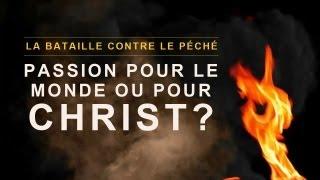 PASSION POUR LE MONDE OU POUR CHRIST ?