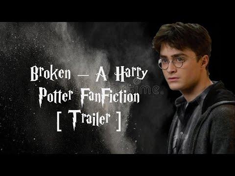 [Trailer] Broken - A Harry Potter FanFiction | Harry Potter FanFic Forever