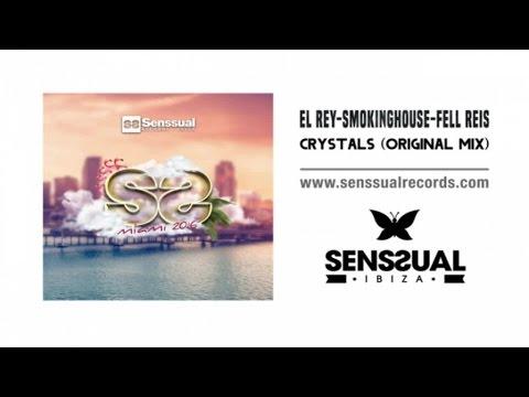 El Rey & Smokinghouse & Fell Reis - Crystals (Original Mix)