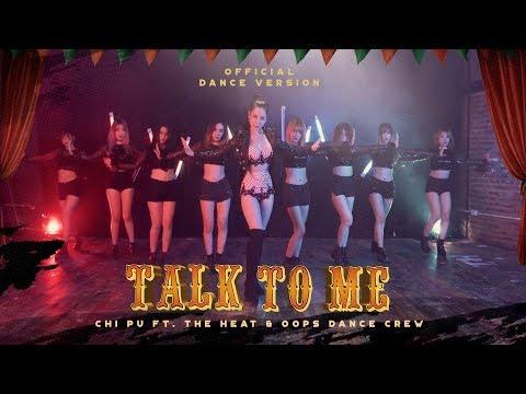 Chi Pu | TALK TO ME (Có Nên Dừng Lại) (Dance Ver.) ft. The Heat & Oops Dance Crew - Thời lượng: 4 phút, 26 giây.