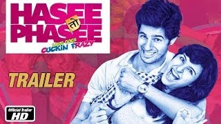Hasee Toh Phasee – Theatrical Trailer | Feat. Parineeti Chopra & Sidharth Malhotra