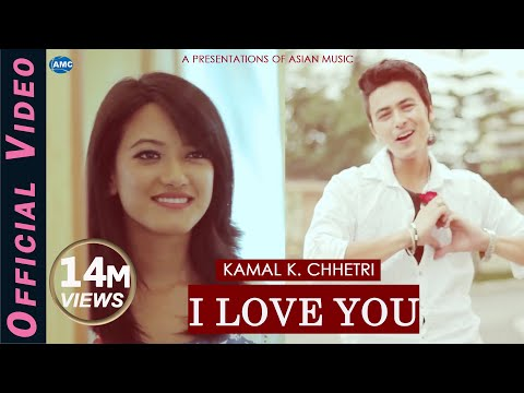 Video I LOVE YOU by Kamal K. Chhetri Ft. Paul Shah & Prakriti Shrestha | Official Video download in MP3, 3GP, MP4, WEBM, AVI, FLV January 2017