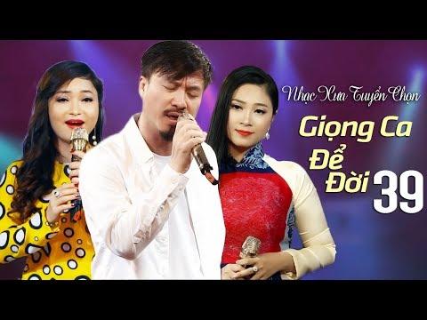 GIỌNG CA ĐỂ ĐỜI 39 - NhạcTrữ Tình Hải Ngoại Hay Nhất Để Đời - Lam Quỳnh, Quang Lập - Thời lượng: 1 giờ, 14 phút.