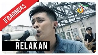 D'Bagindas - Relakan | Official Video Clip