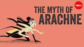The myth of Arachne  - Iseult Gillespie
