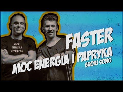 Faster - Moc Energia i Papryka (SKOKI SONG)