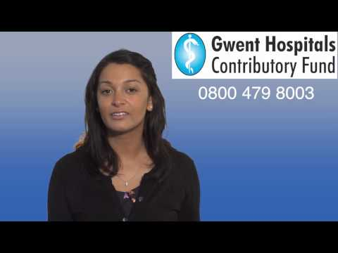 Introducing Health Cash Plans From Gwent Hospitals Contributory Fund