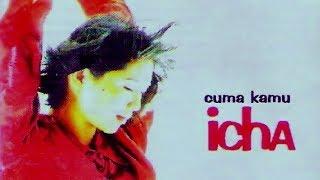 Video Icha - Cuma Kamu (1996) MP3, 3GP, MP4, WEBM, AVI, FLV Juni 2018