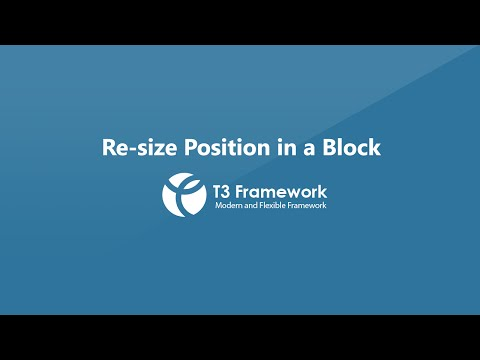 T3 Framework video tutorials - How to resize position in blocks