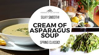Ep.3 - The best homemade CREAM OF ASPARAGUS SOUP recipe! Learn how to make a Cream of Asparagus Soup Recipe!