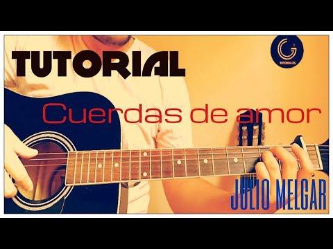 Versos de amor - TUTORIAL EN GUITARRA CUERDAS DE AMOR DE JULIO MELGAR TUTORIAL COMPLETO.