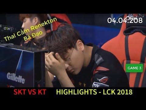 Highlight SKT vs KT LCK 2018 Game 3 | Thal Cầm Renekton Hơn Cả Marin
