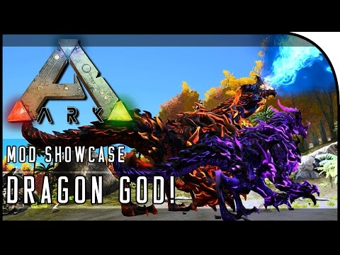 TAMED DRAGON GOD! DRAGON GOD MOD! (ARK: Survival Evolved Mods / Mod Showcase)
