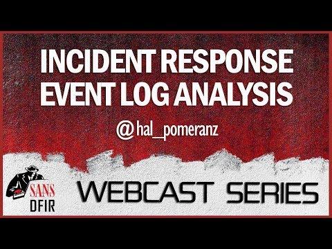 SANS DFIR Webcast - Incident Response Event Log Analysis