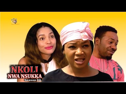 Nkoli Nwa Nsukka Season 16  - Latest Nigerian Nollywood Igbo Movie