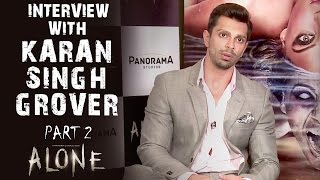 Alone | Interview With Karan Singh Grover - Part 2