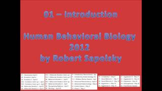 01 - Introduction To Human Behavioral Biology 2012 By Robert Sapolsky At Stanford University