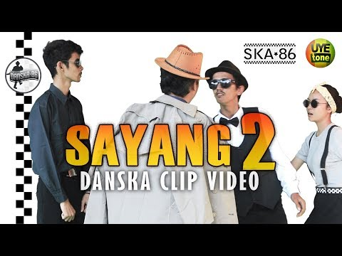 Download Lagu SKA 86 - SAYANG 2 (DanSka Clip Video) Music Video