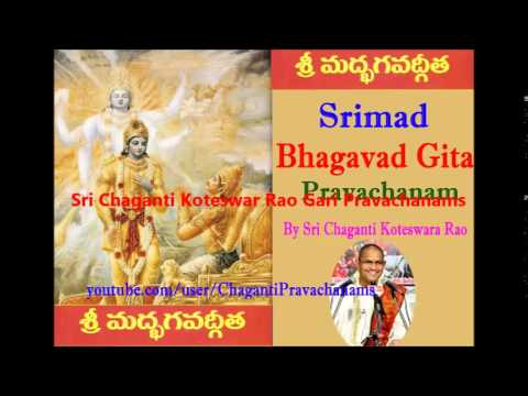 Bhagavad Gita Pravachanam (Part- 4 of 8 ) By Chaganti Koteswar Rao Gaaru
