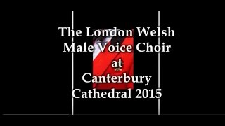 The London Welsh Male Voice Choir in concert at Canterbury Cathedral