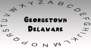 Georgetown (DE) United States  city pictures gallery : How to Say or Pronounce USA Cities — Georgetown, Delaware