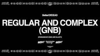 Video Regular and Complex (GNB) (Prod. Erick Arc Elliott) | BetterOffDEAD MP3, 3GP, MP4, WEBM, AVI, FLV September 2018