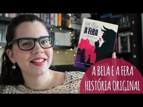 A BELA E A FERA (HISTÓRIA ORIGINAL E VERSÃO CL�SSICA) | BOOK ADDICT