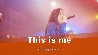 LIVE 「This is me / Keala Settle」 cover by osco;picaro