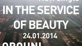 Orouni - Teaser In The Service Of Beauty