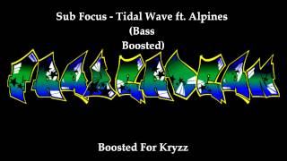 Sub Focus - Tidal Wave ft. Alpines (Bass Boosted)