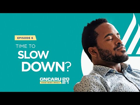 """"""" Time To Slow Down?""""    Good News Impact - Ep 6    March 3rd, 2021    7pm"""