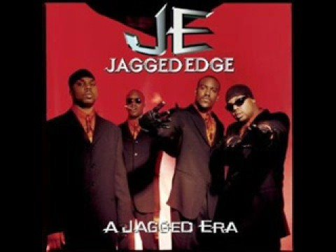 Jagged Edge - I Gotta Be