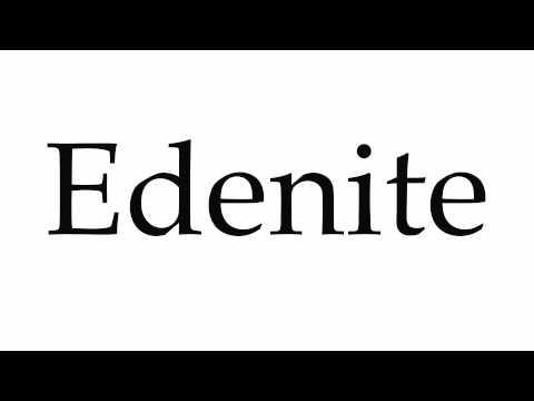 How to Pronounce Edenite
