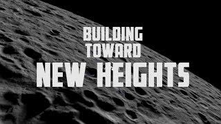 Preparing America for Deep Space Exploration Episode 15: Building Toward New Heights by Johnson Space Center