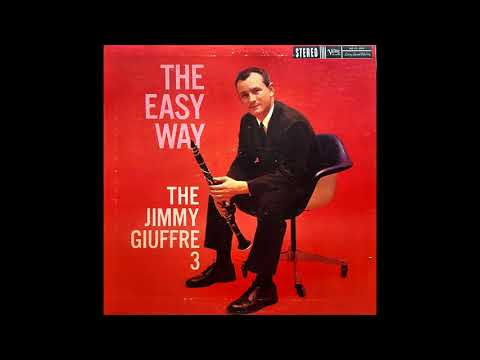 The Jimmy Giuffre 3 – The Easy Way
