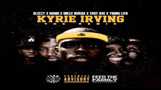 Bleezy - Kyrie Irving Remix Ft (Maino, Uncle Murda, Troy Ave, Young Lito)